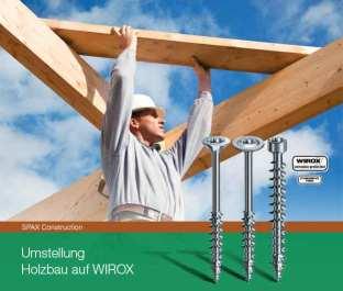 SPAX stellt sein Holzbauprogramm auf WIROX um